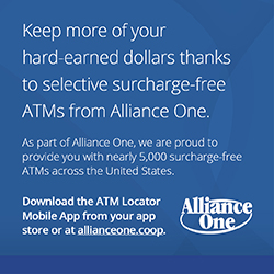 Keep more of your hard-earned dollars thanks to selective surcharge-free ATMs from Alliance One.  Download the the ATM Locator Mobile App from your app store or at allianceone.coop.