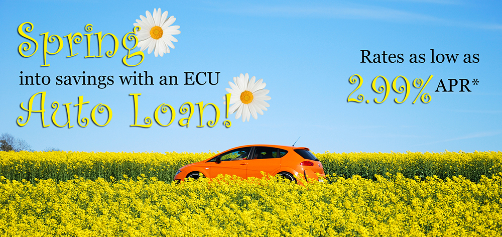 Spring into savings with an ECU auto loan.  Rates as low as 2.99% APR.