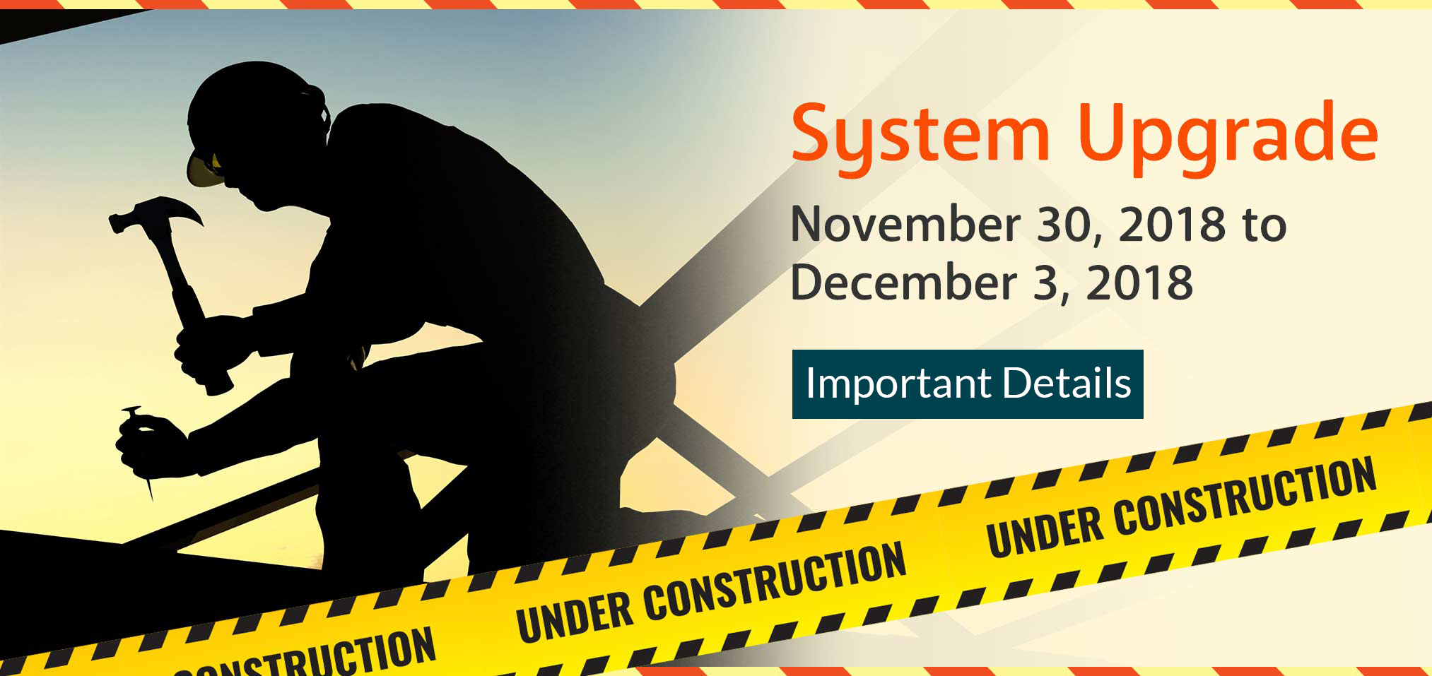 System Upgrade. November 30, 2018 to December 3, 2018. Important details.